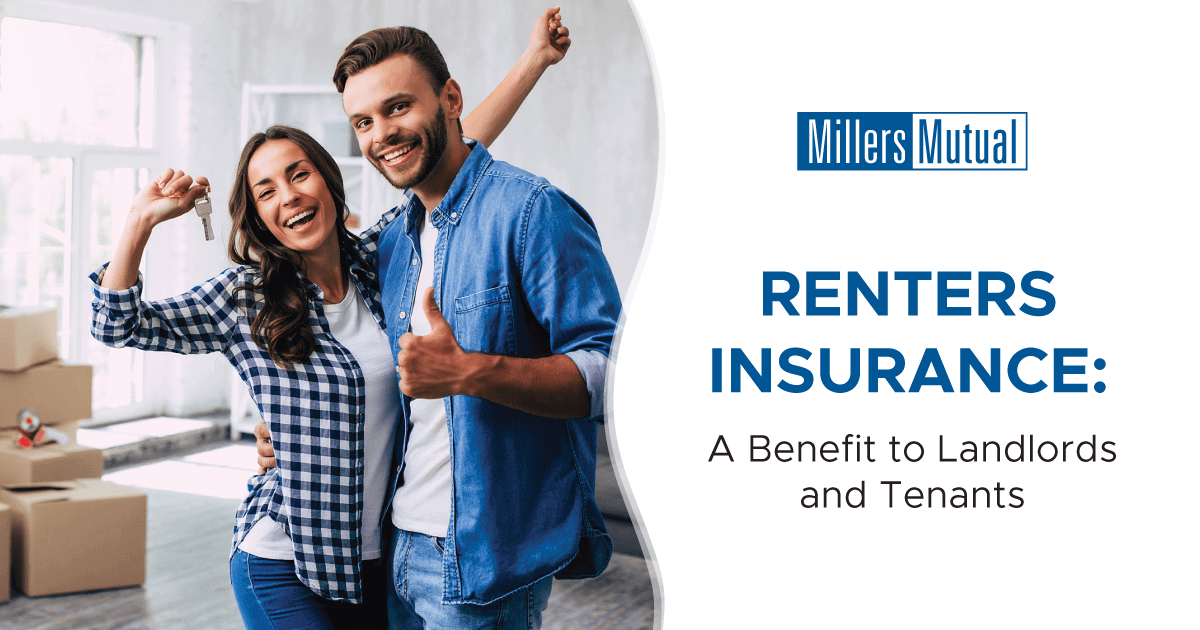 Millers Mutual - Renters Insurance A Benefit to Landlords and Tenants