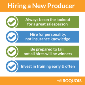 Hiring a new insurance producer can be tough. Take these tips.