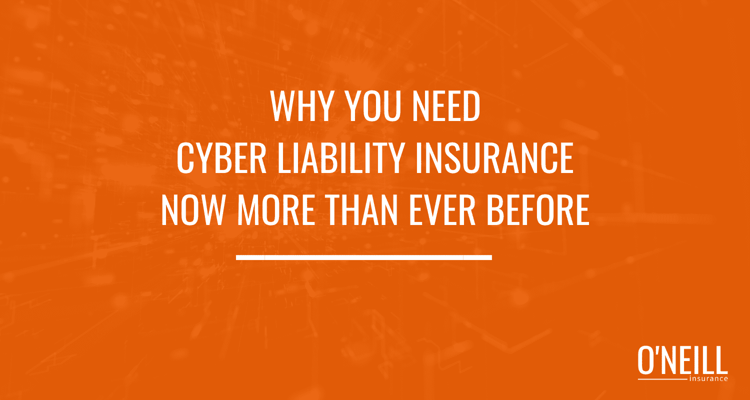 Why You Need Cyber Liability Insurance Now