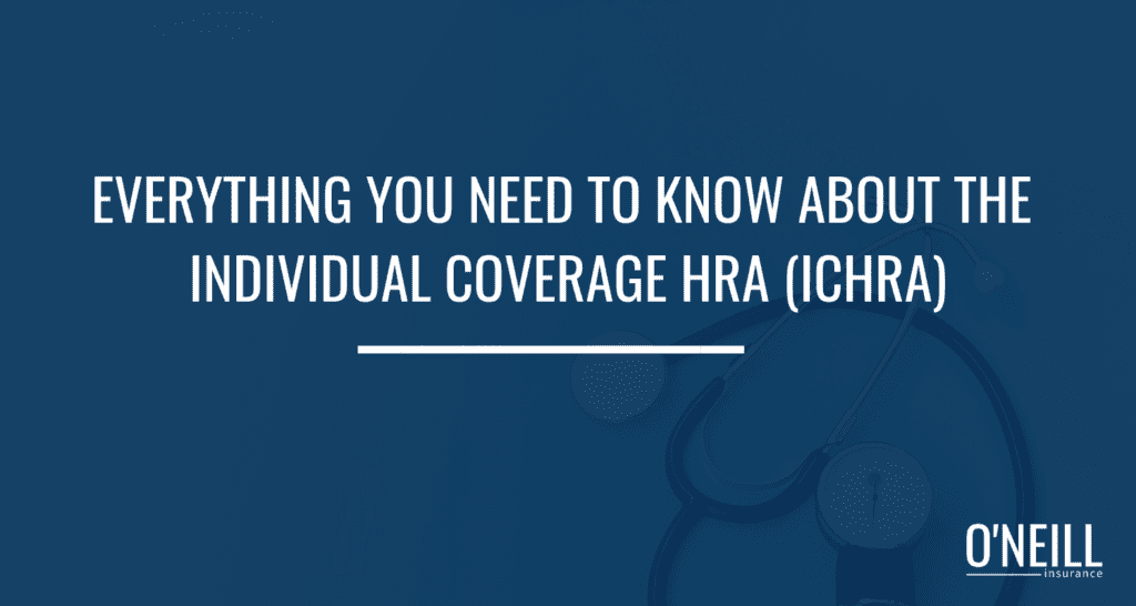 Everything You Need to Know About the ICHRA
