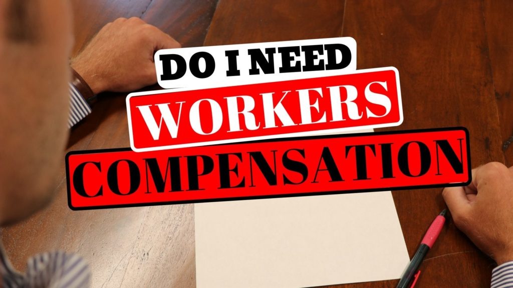 Do I need Workers Compensation