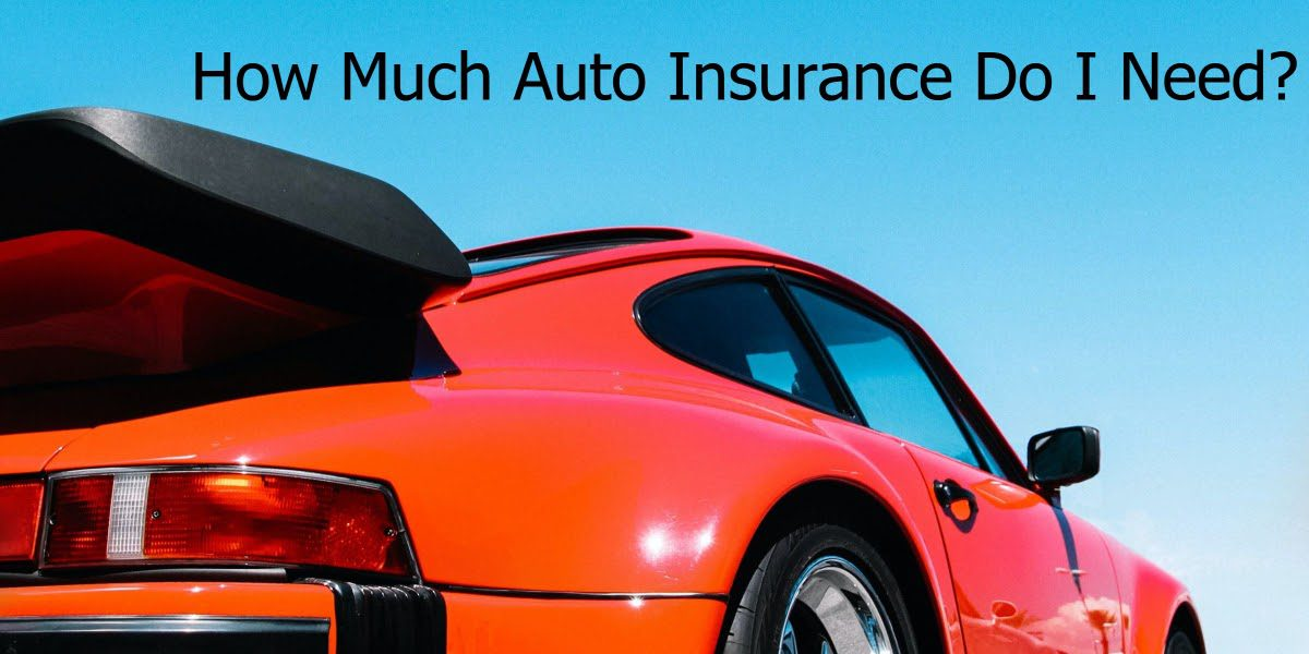 How Much Auto Insurance You Need