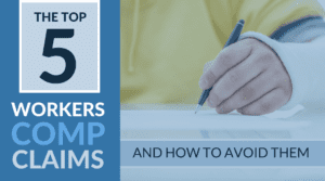 The Top 5 Workers Comp Claims And How To Avoid Them