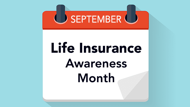 """Did you know September is """"LIFE INSURANCE AWARENESS MONTH""""?"""