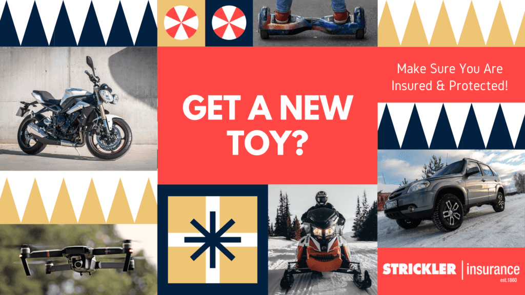 Get a new toy during Christmas? Make sure you are insured.