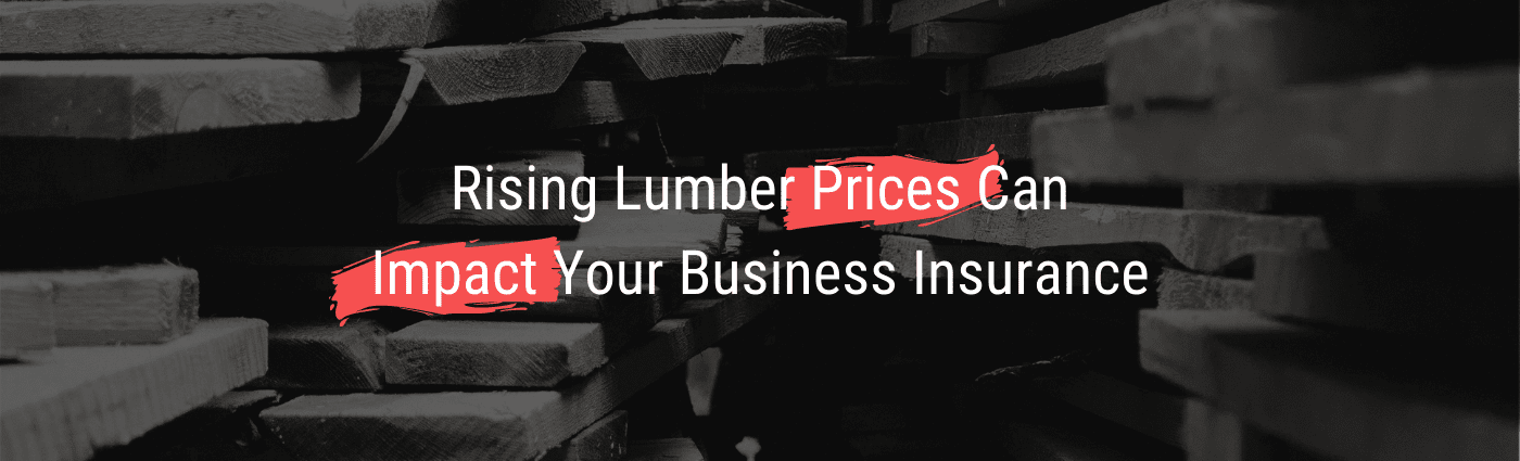 Rising lumber prices can impact your business.