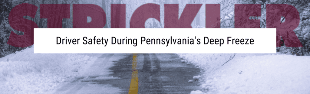 Driver Safety during Pennsylvania's deep freeze. Driving insured.