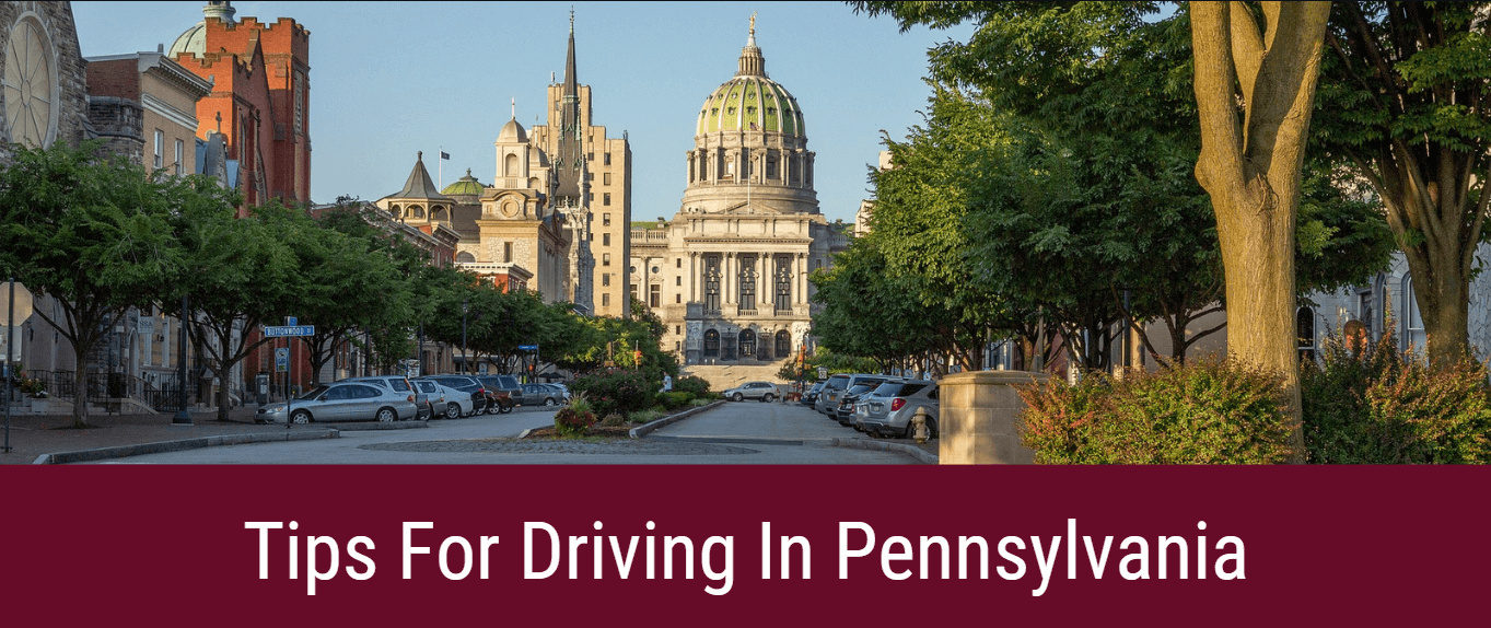 Pennsylvania state capitol building with recommended tips for driving safely and insured in Pennsylvania.