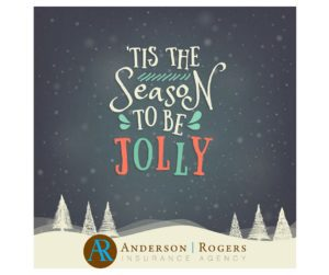 Tis the Season to be Jolly with Anderson Rogers Insurance