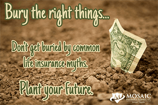 Don't get buried by life insurance myths