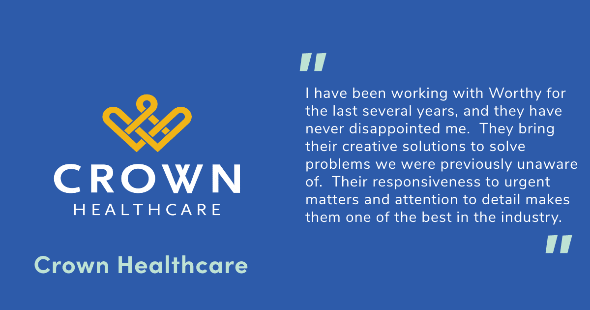 Crown Healthcare Testimonial for Worthy Insurance