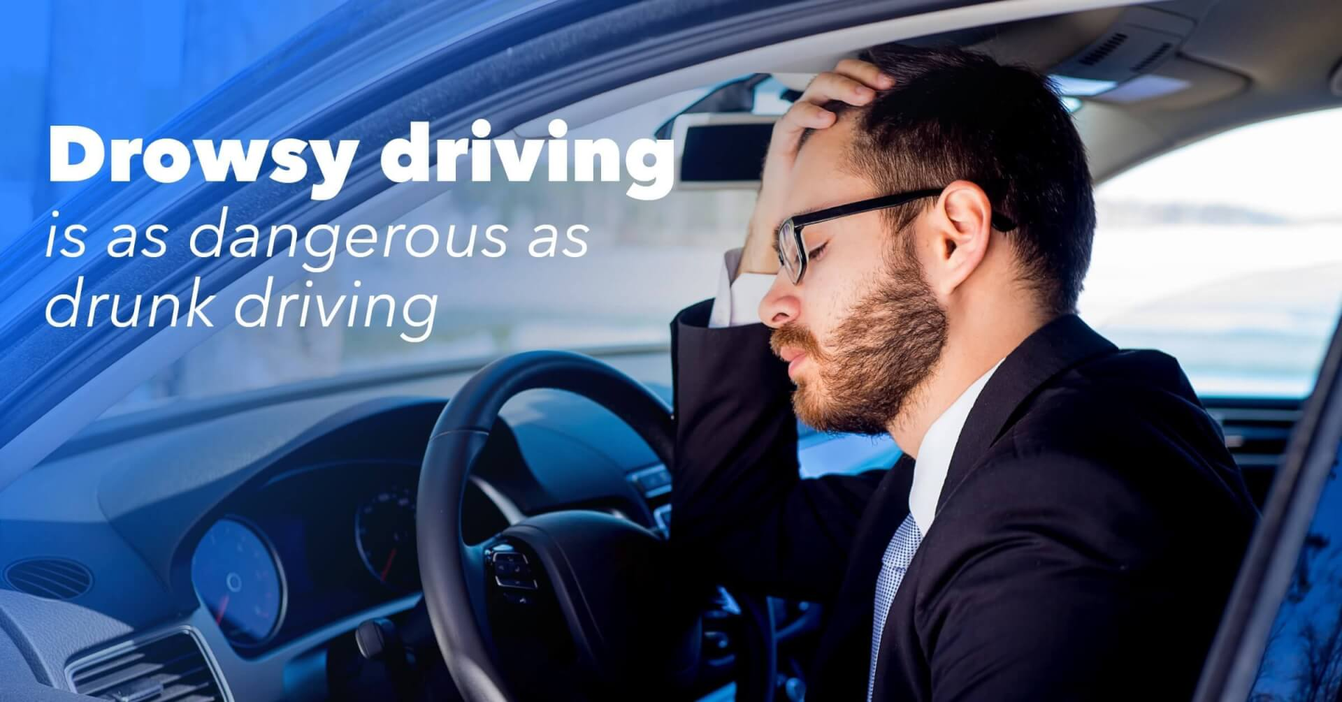 Personal Social - Drowsy Driving Is a Dangerous as Drunk Driving