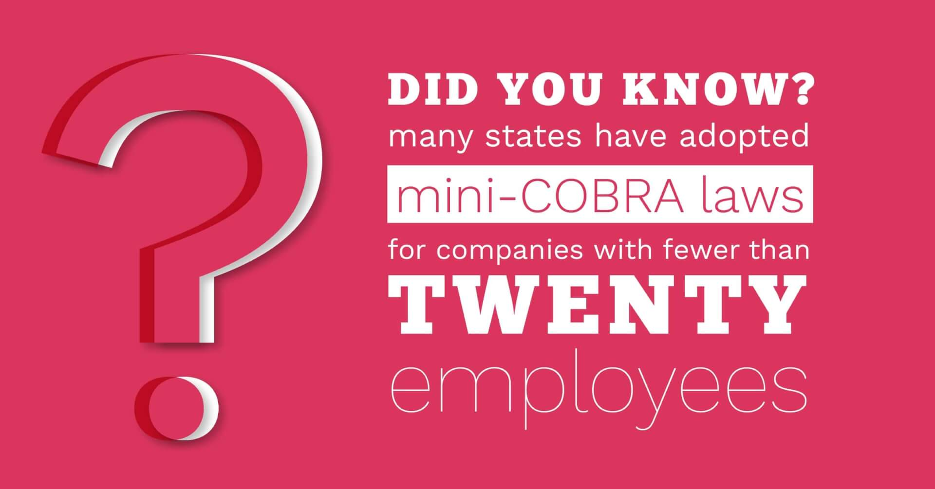 Social Benefits - Did You KNow Many States Have Adopted Mini-COBRA Laws