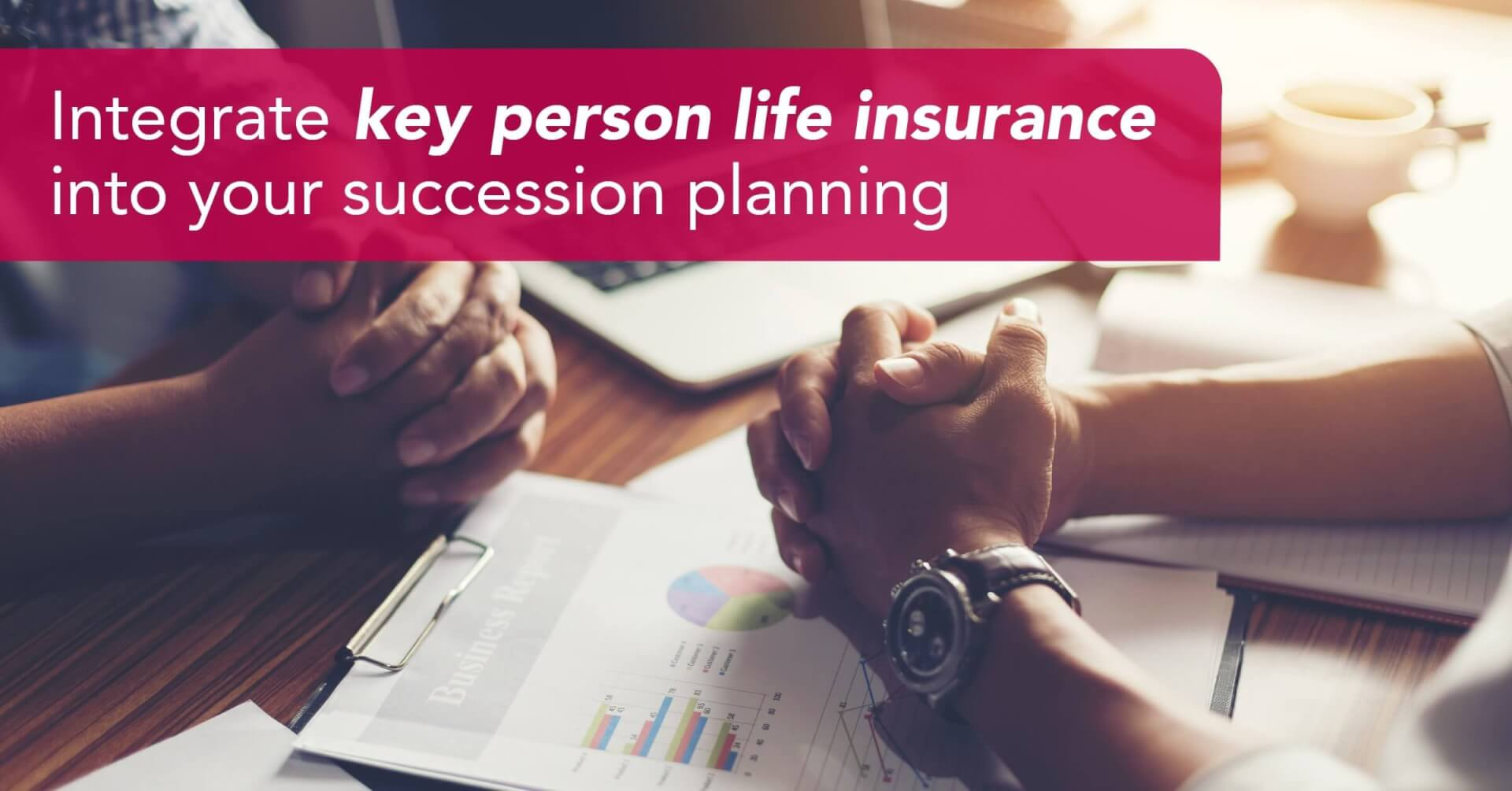 Social Business - Integrate Key Person Life Insurance Into Your Succession Planning