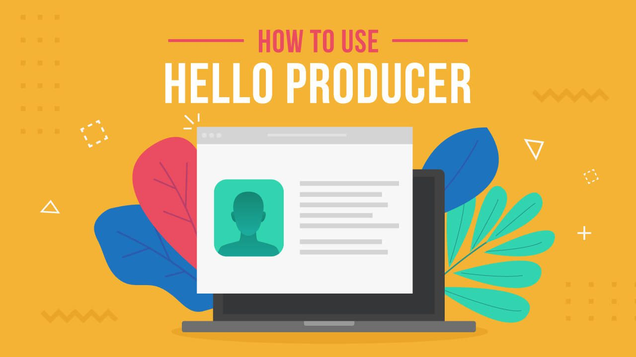Help Center - How To Use Hello Producer
