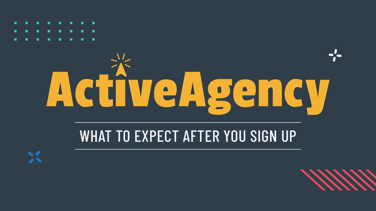 Help Center - What to Expect After You Sign up for ActiveAgency