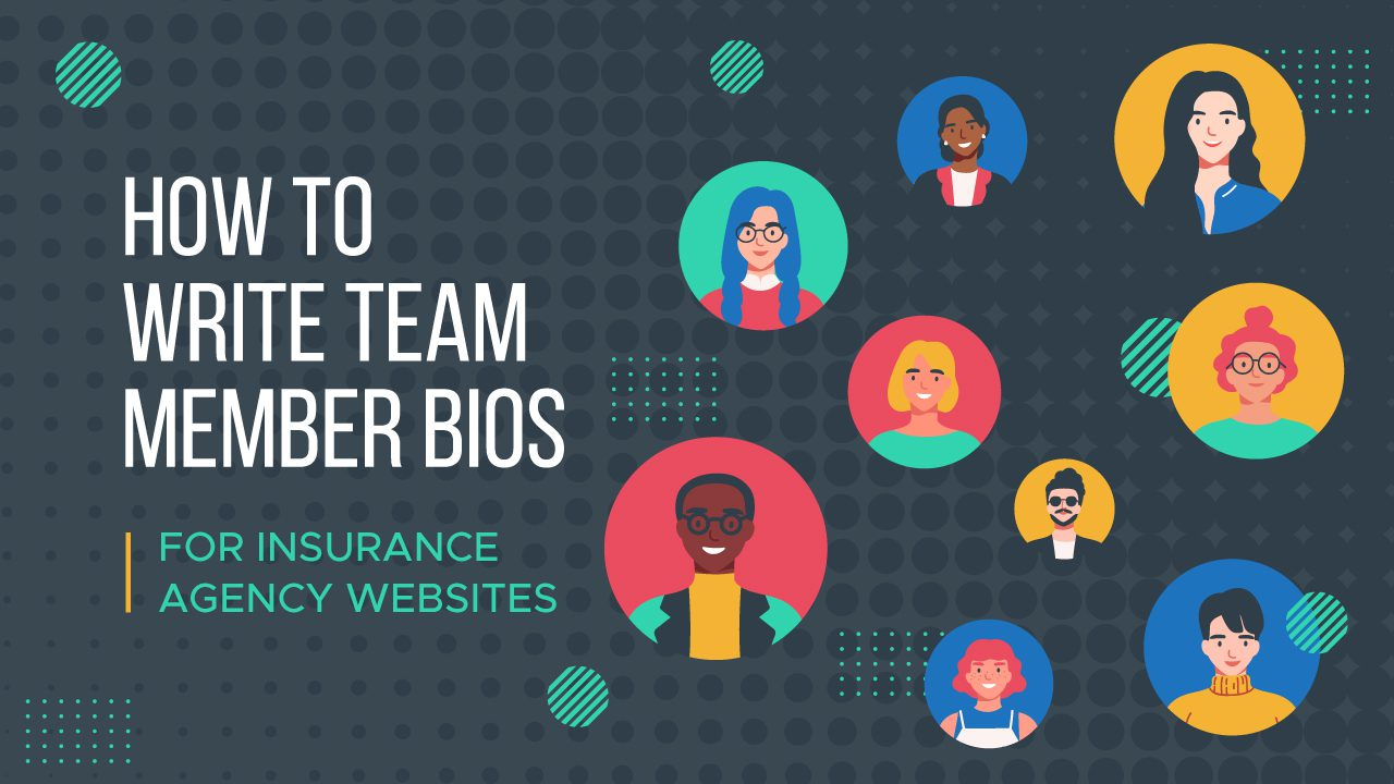 Resource - How to Write Team Member Bios for Insurance Agency Websites