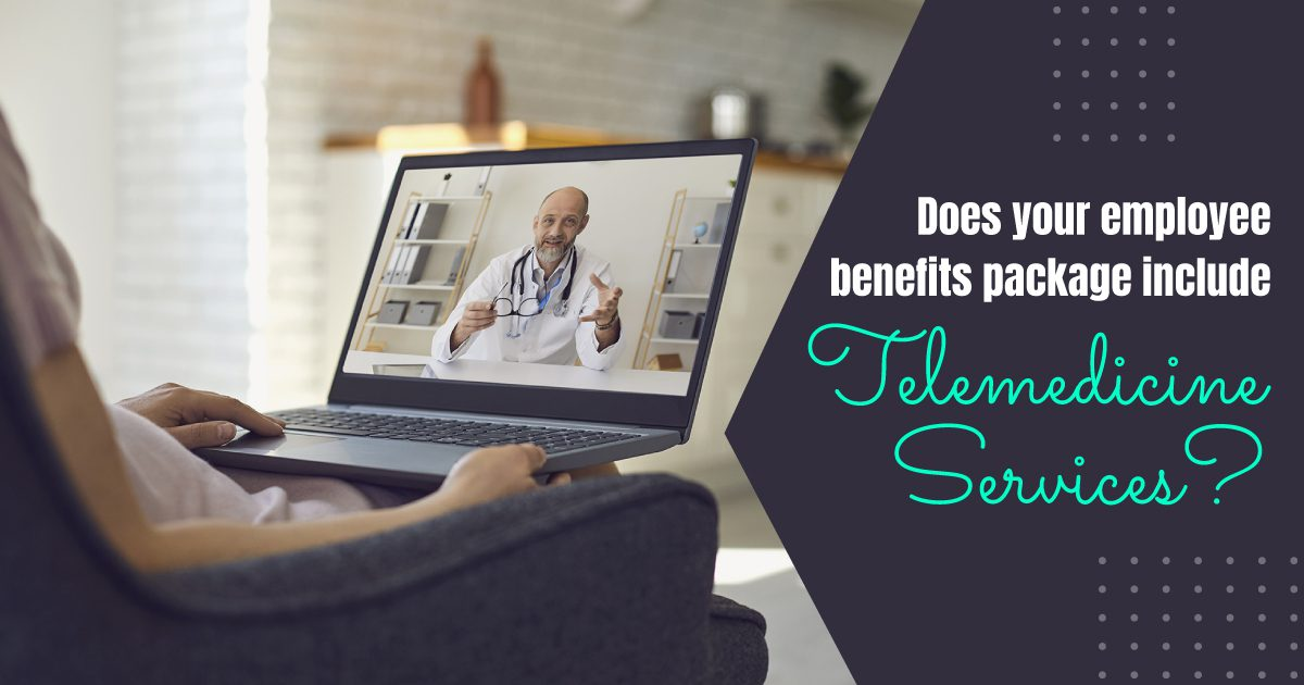Social Benefits - Does Your Employee Benefits Package Include Telemedicine Services