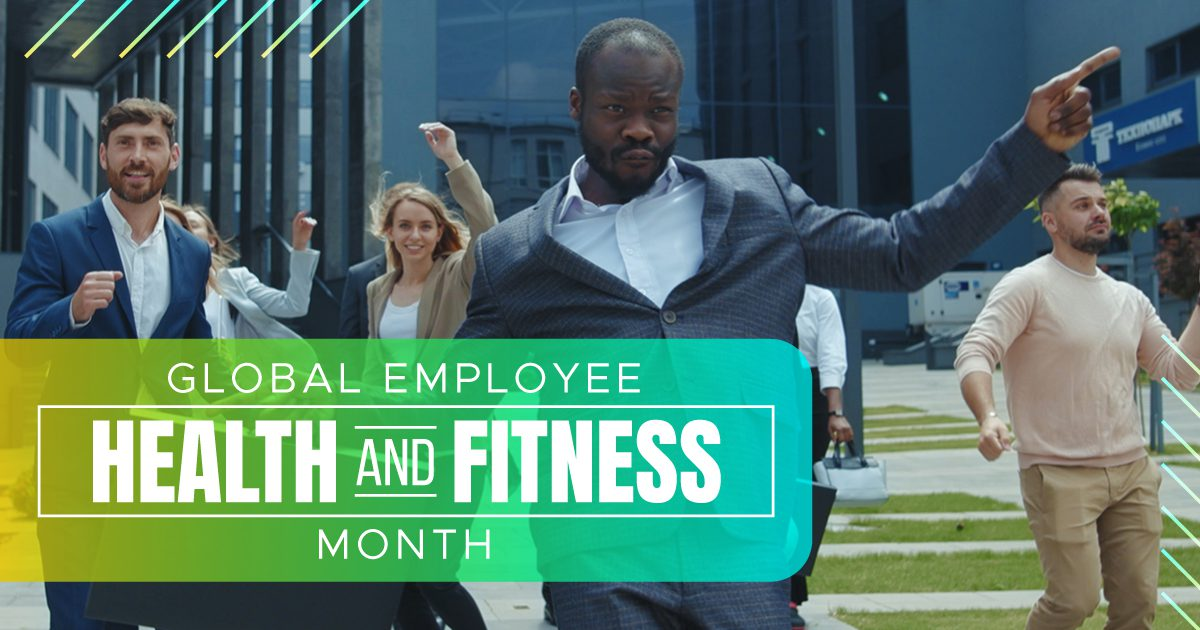 Social Benefits - Global Employee Health and Fitness Month