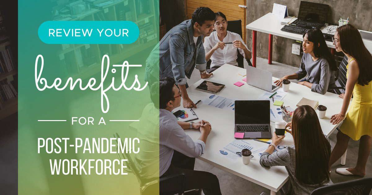 Social Benefits - Review Your Benefits for a Post-Pandemic Workforce