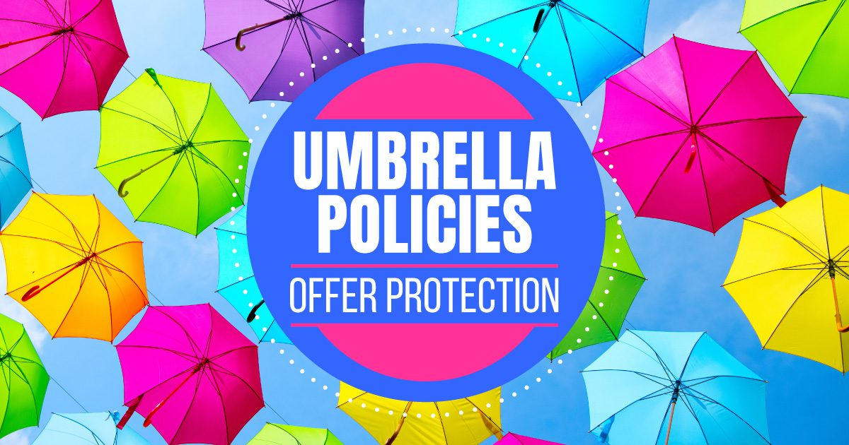 Social Personal - Umbrella Policies Offer Protection